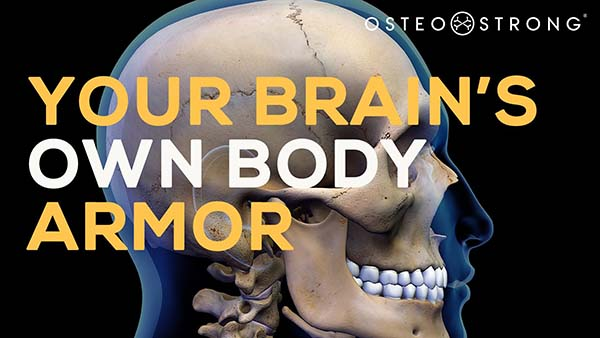 Your Skull is your brain's own body armor OsteoStrong Fun Fact